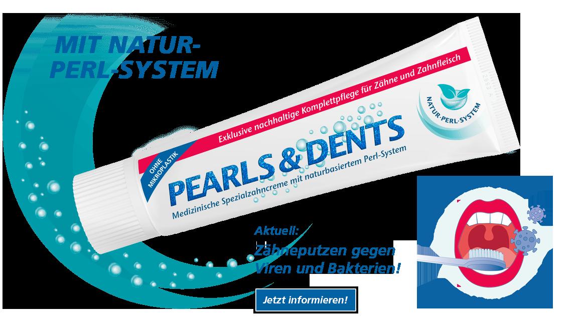 Pearls & Dents - Zähneputzen gegen Viren und Bakterien